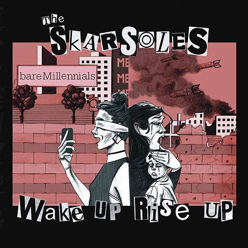 Wake Up Rise Up by The Skarsoles