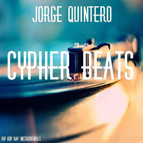 Hip Hop Rap Instrumentals: Cypher Beats by Jorge Quintero