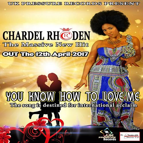 You Know How to Love Me by Chardel Rhoden