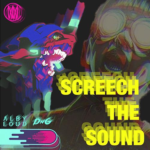 Screech The Sound by Dng
