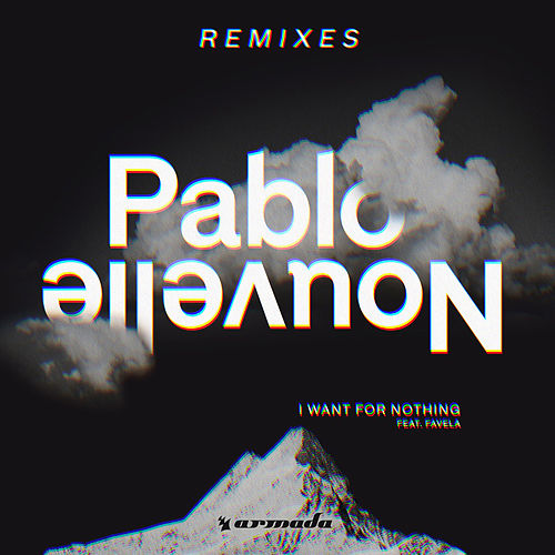 I Want For Nothing (Remixes) de Pablo Nouvelle