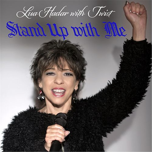 Stand up with Me by Lua Hadar