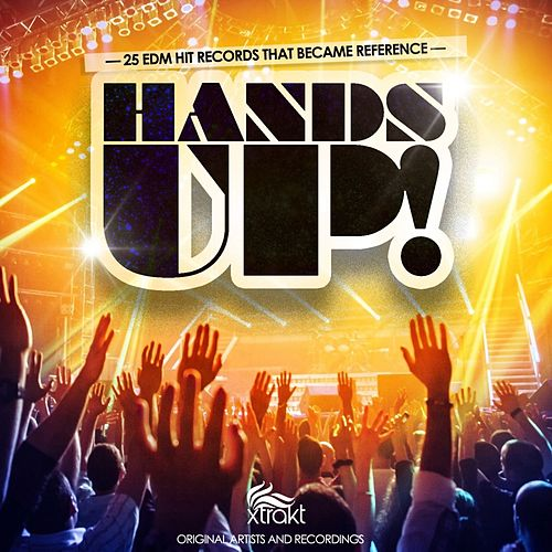 Hands Up! (25 EDM Hit Records That Became Reference) von Various Artists