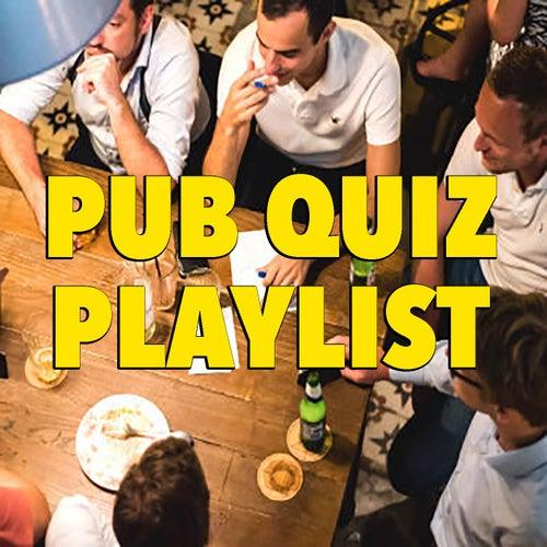 Pub Quiz Playlist by Various Artists