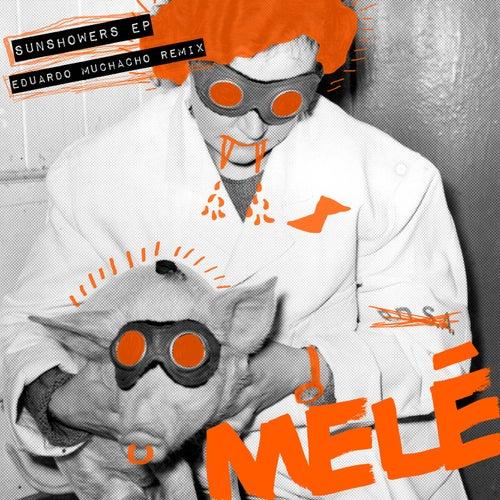 Sunshowers (Eduardo Muchacho Remix) by Melé