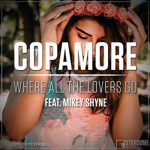 Where All The Lovers Go by Copamore