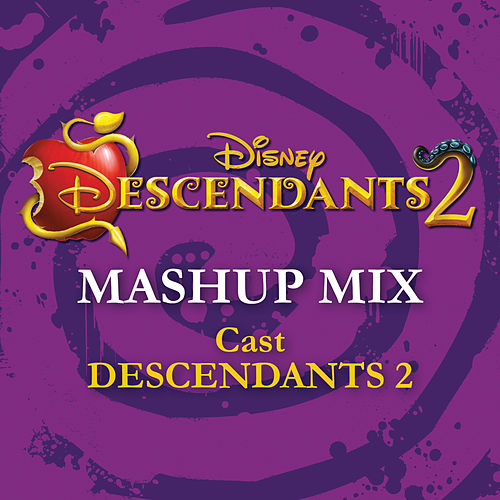 Descendants 2 - Mashup Mix (From
