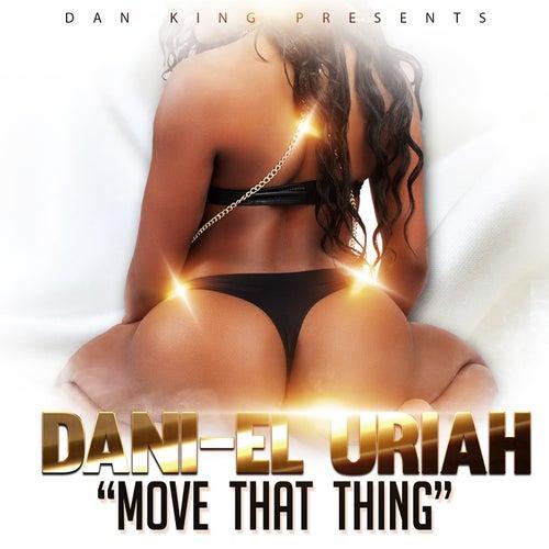Move That Thing de Dani-El Uriah