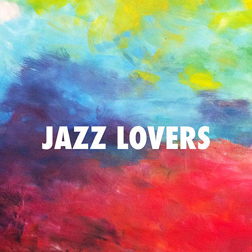 Jazz Lovers von Various Artists