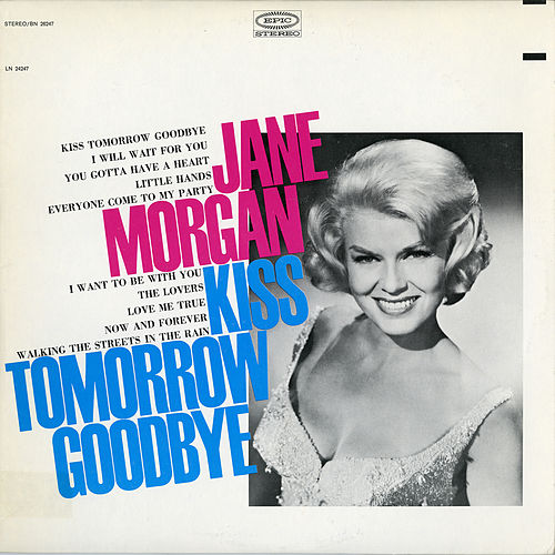 Kiss Tomorrow Goodbye von Jane Morgan