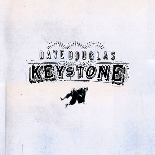 Keystone by Dave Douglas