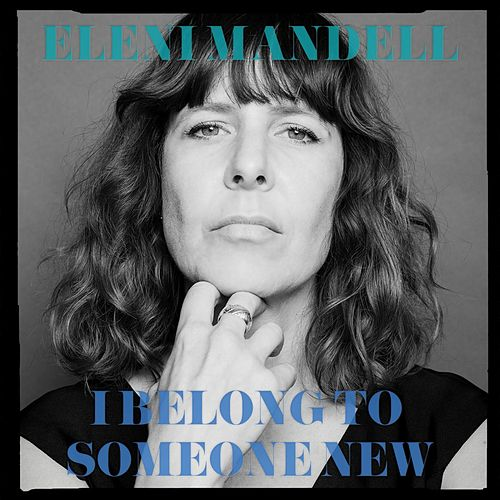 I Belong to Someone New by Eleni Mandell