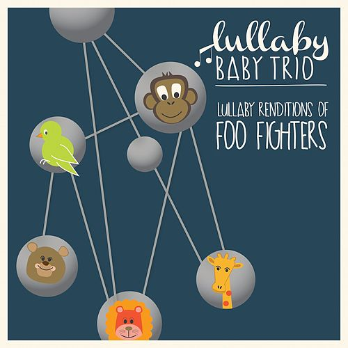 Lullaby Renditions of Foo Fighters de Lullaby Baby Trio