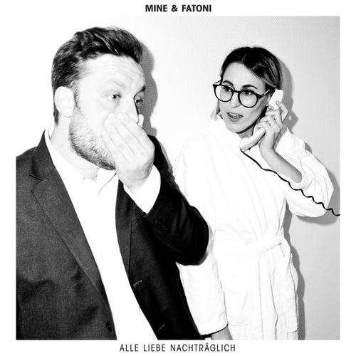 Alle Liebe nachträglich by Mine & Fatoni