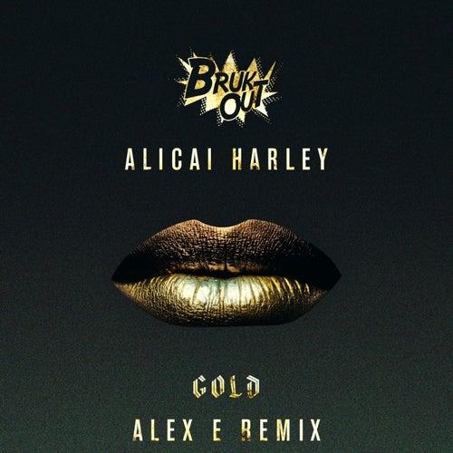 Gold (Alex E Remix) by Alicai Harley