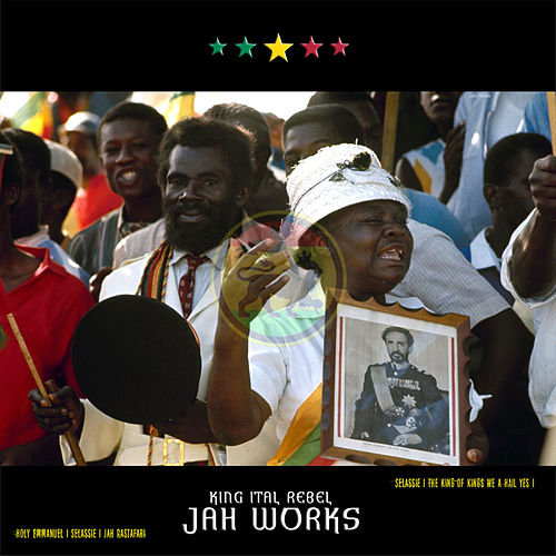 Jah Works by King Ital Rebel