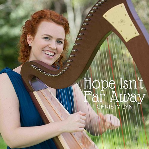 Hope Isn't Far Away de Christy-Lyn