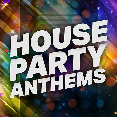 House Party Anthems de Various Artists