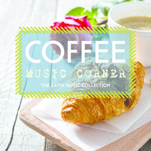 Coffee Music Corner: The Latin Music Collection von Various Artists
