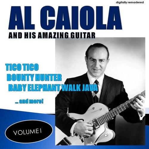 Al Caiola and His Amazing Guitar, Vol. 1 (Remastered) by Al Caiola
