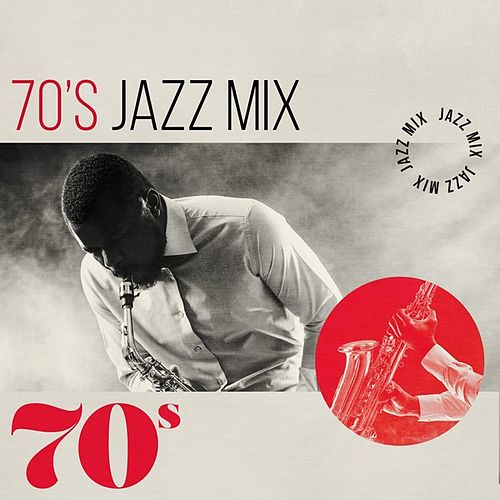70s Jazz Mix by Various Artists