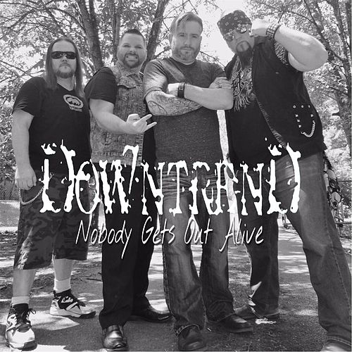 Nobody Gets Out Alive von Downtrend