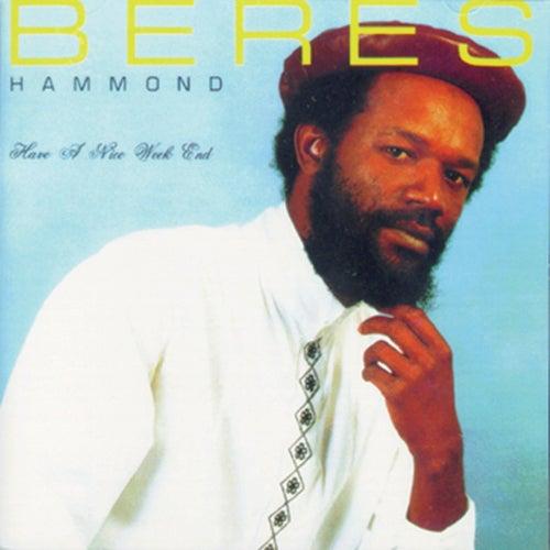 Have A Nice Weekend von Beres Hammond