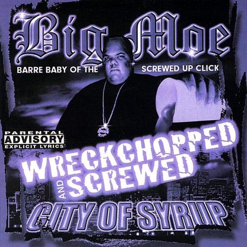 City of Syrup (Wreckchopped & Screwed) de Big Moe