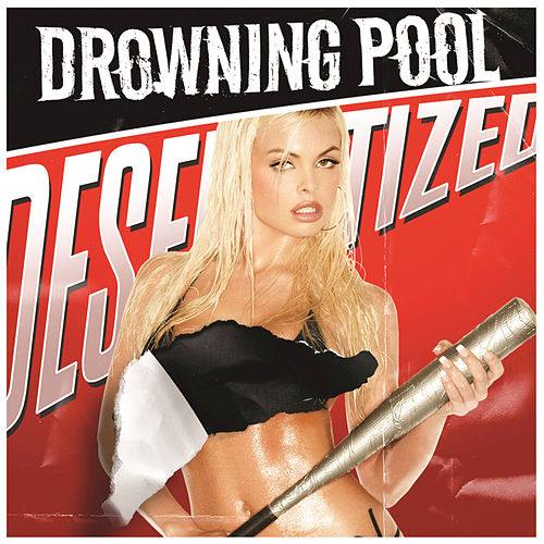 Desensitized de Drowning Pool