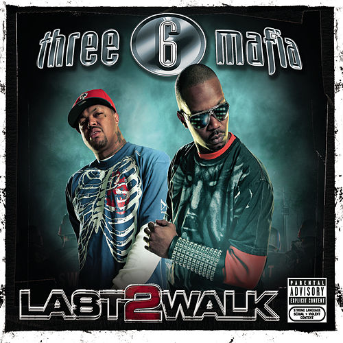 Last 2 Walk von Three 6 Mafia