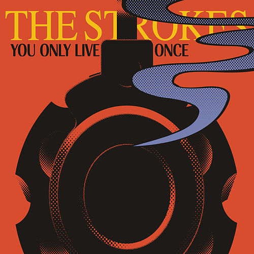 You Only Live Once de The Strokes