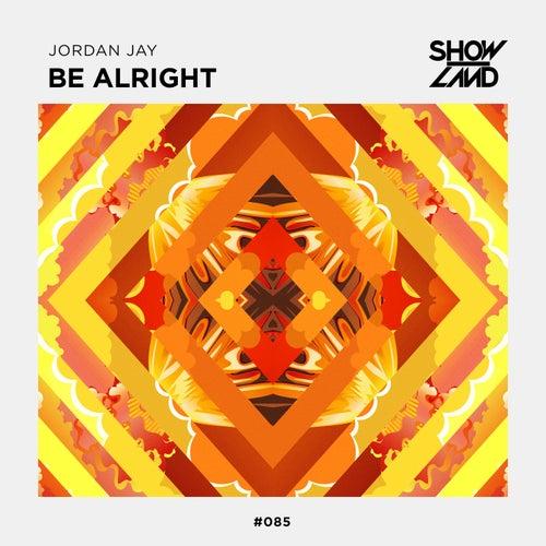 Be Alright von Jordan Jay