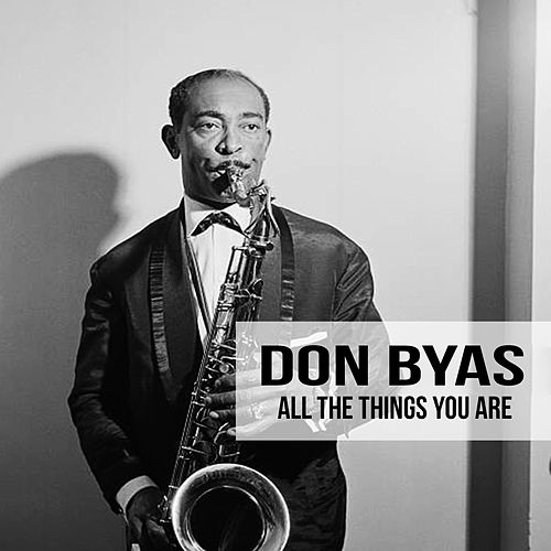 All the things you are, Don Byas by Don Byas