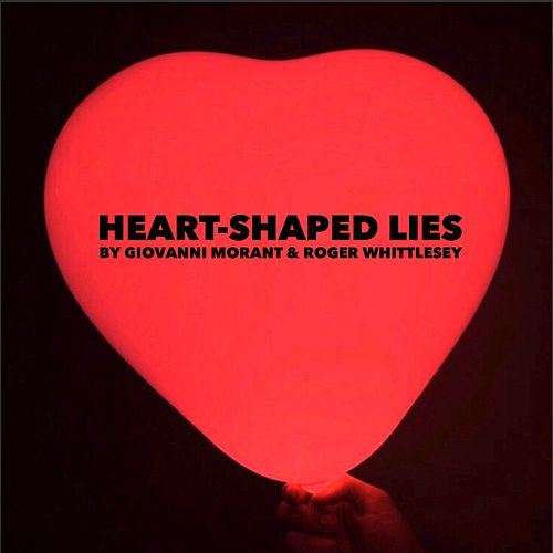 Heart-Shaped Lies by Giovanni Morant