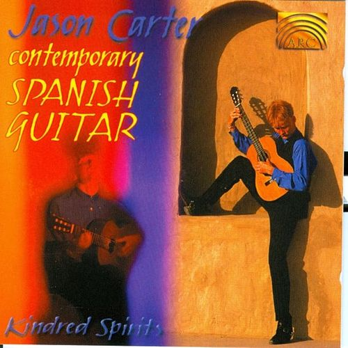 Contemporary Spanish Guitar: Kindred Spirit de Jason Carter