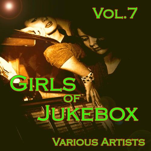Girls of JukeBox Favorites, Vol. 7 de Various Artists