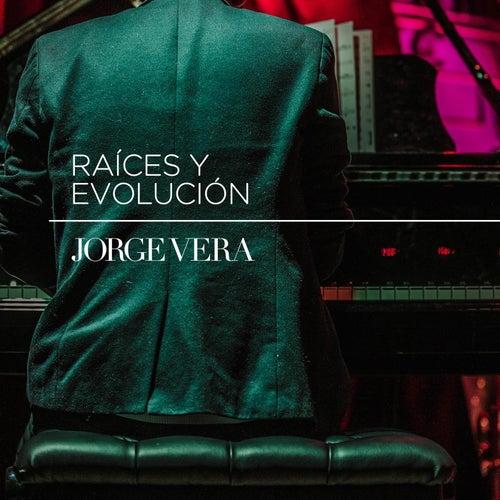 Raíces y Evolución de Jorge Vera