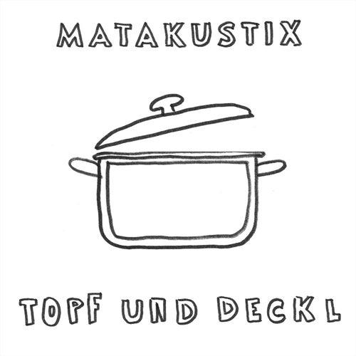 Topf und Deckl by Matakustix