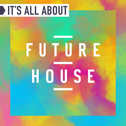 It's All About Future House von Various Artists