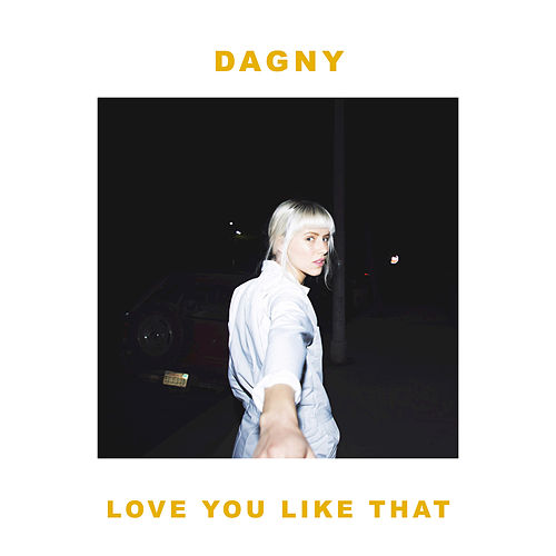 Love You Like That de Dagny