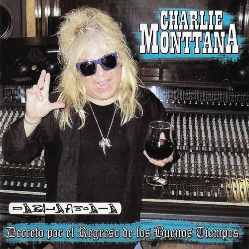 Decreto por el Regreso de los Buenos Tiempos de Charlie Monttana