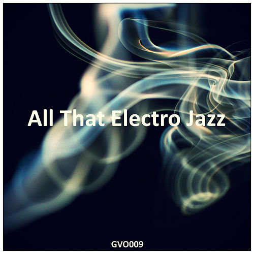 All That Electro Jazz de Various Artists