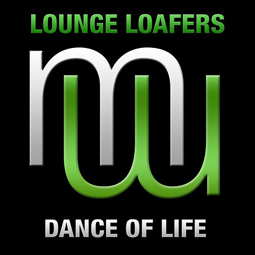 Dance of Life (Radio Edit) de Lounge Loafers