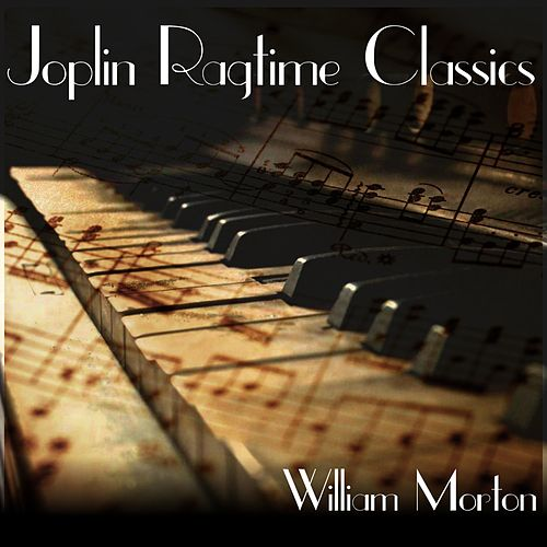 Joplin Ragtime Classics by William Morton