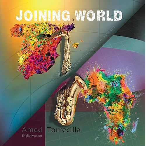 Joining World (English Language Version) by Amed Torrecilla