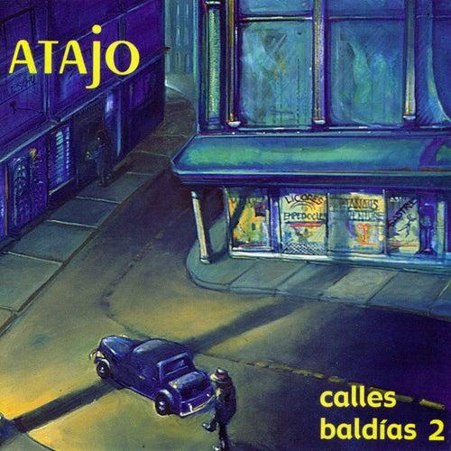 Calles Baldías 2 de Atajo