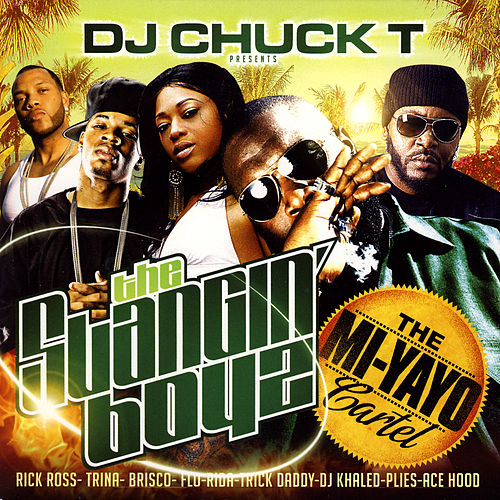 The MI-YAYO Cartel de DJ Chuck T