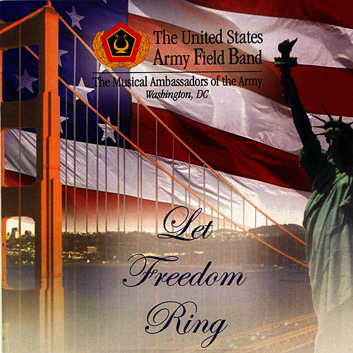 Let Freedom Ring de U.S. Army Field Band