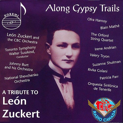 Along Gypsy Trails de Leon Zuckert