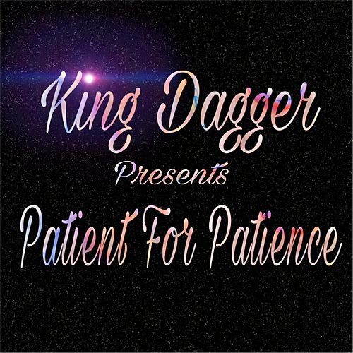 Patient for Patience by King Dagger